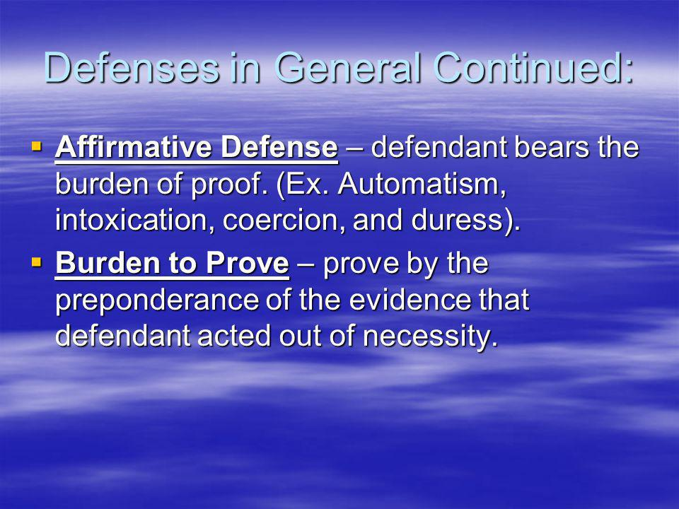 Defenses in General Continued: