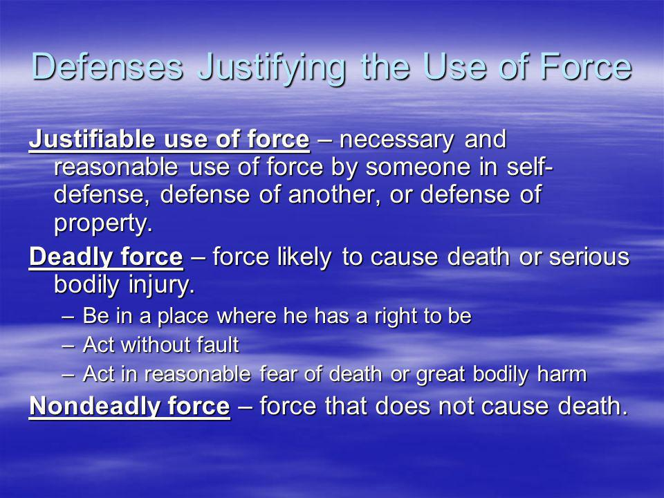 Defenses Justifying the Use of Force