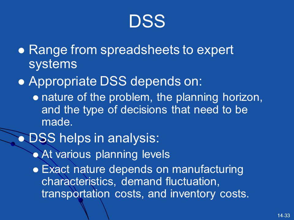 DSS Range from spreadsheets to expert systems
