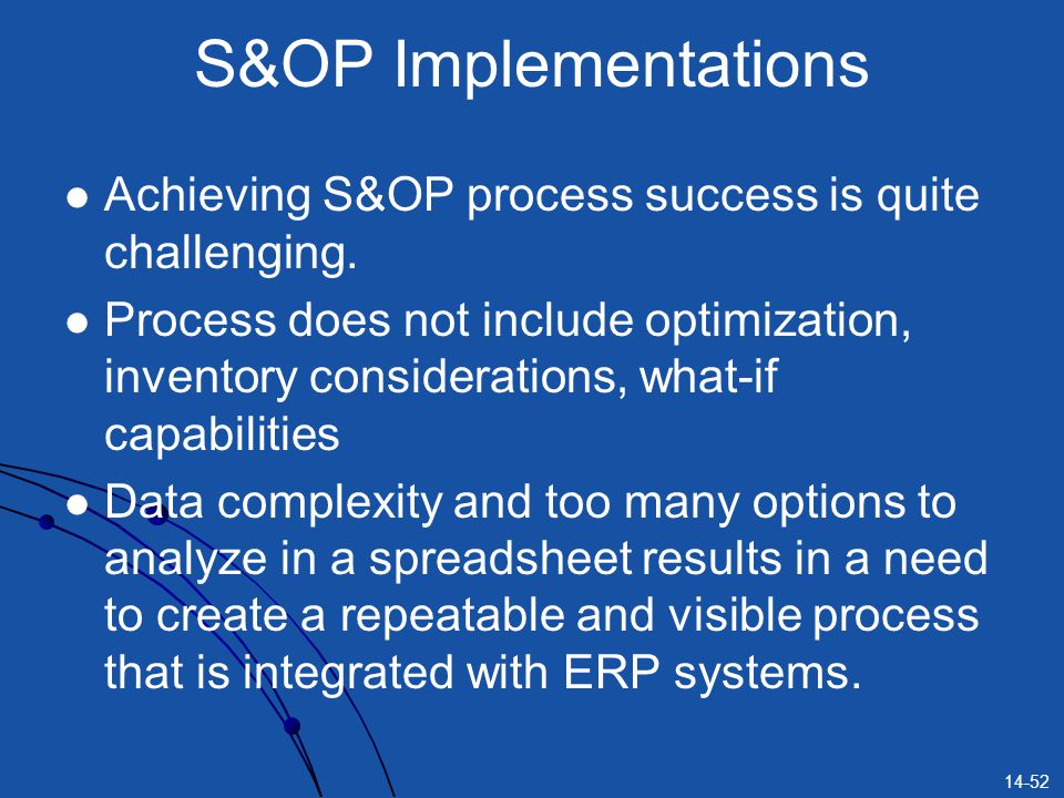 S&OP Implementations Achieving S&OP process success is quite challenging.