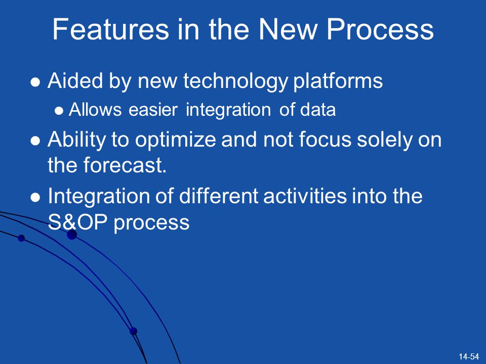 Features in the New Process