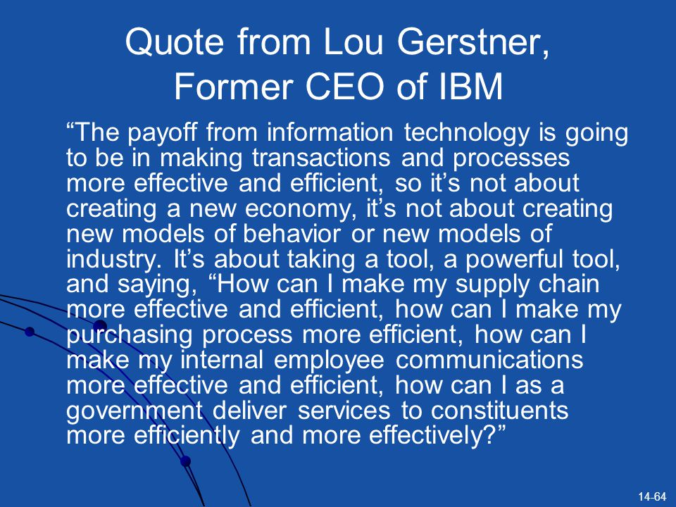 Quote from Lou Gerstner, Former CEO of IBM
