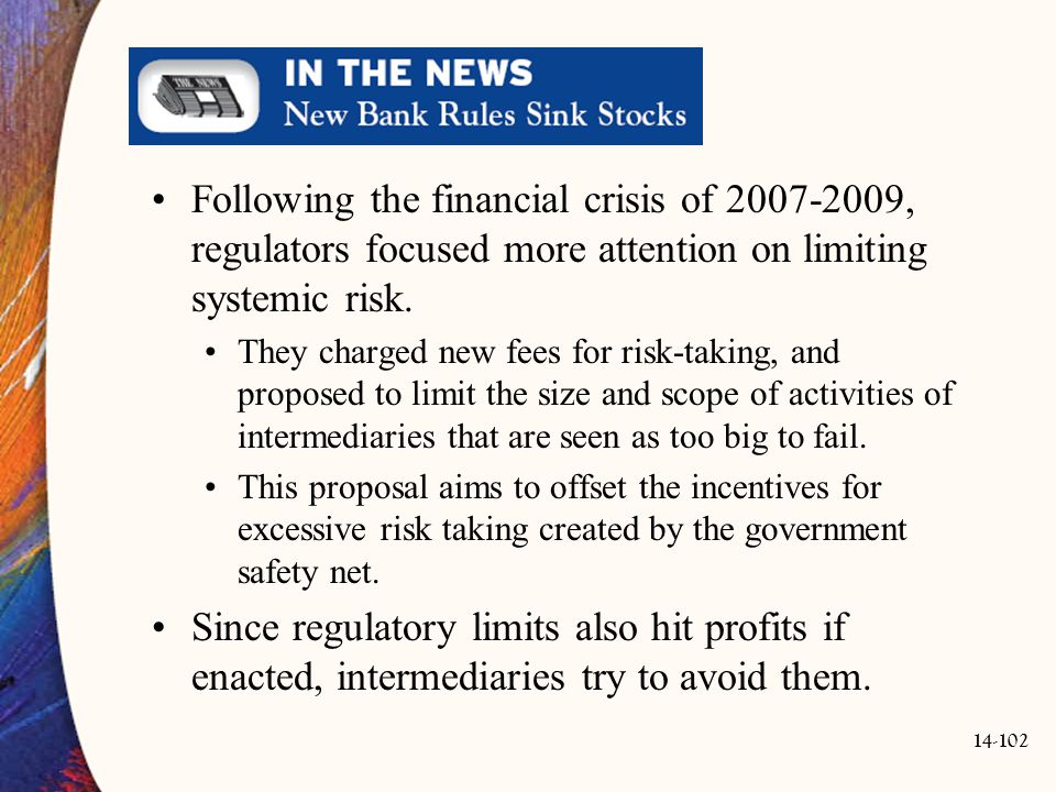Following the financial crisis of 2007-2009, regulators focused more attention on limiting systemic risk.