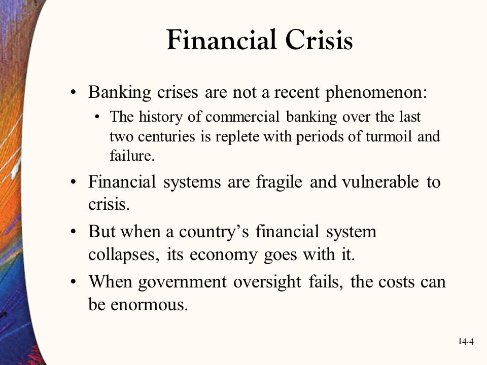 Financial Crisis Banking crises are not a recent phenomenon: