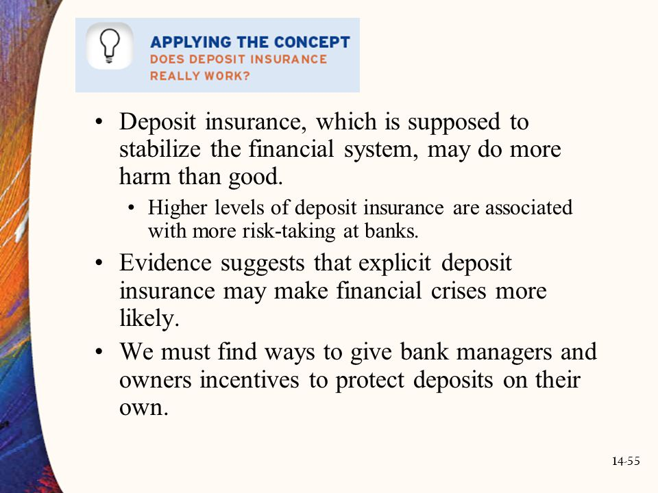 Deposit insurance, which is supposed to stabilize the financial system, may do more harm than good.