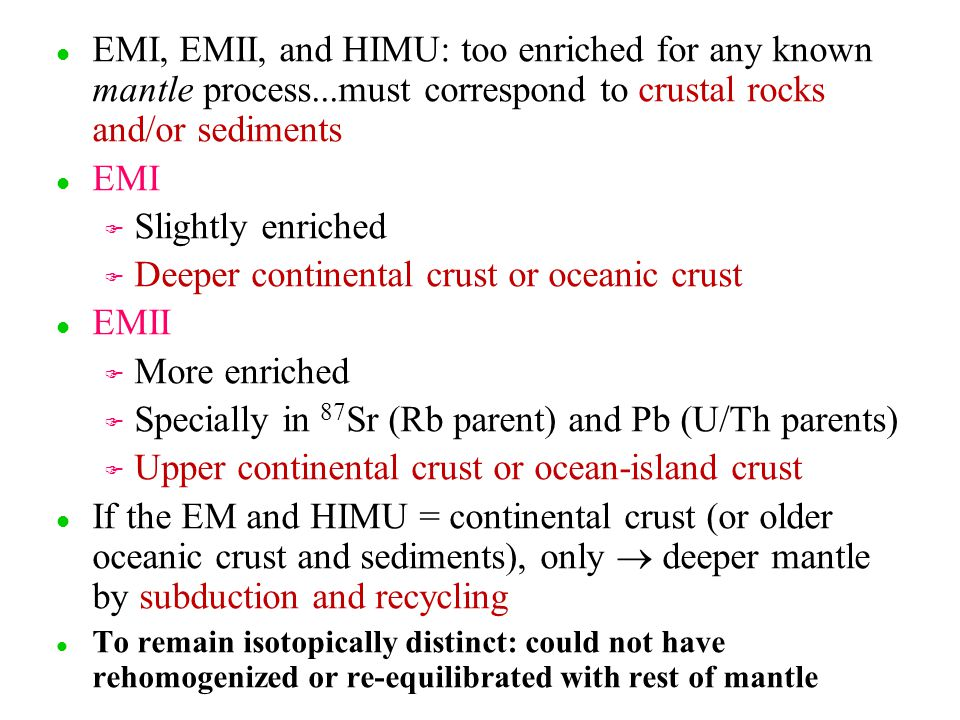 Deeper continental crust or oceanic crust EMII More enriched