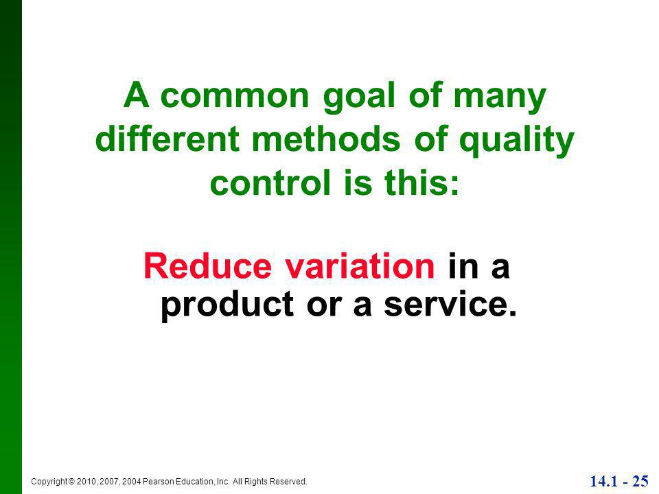 A common goal of many different methods of quality control is this: