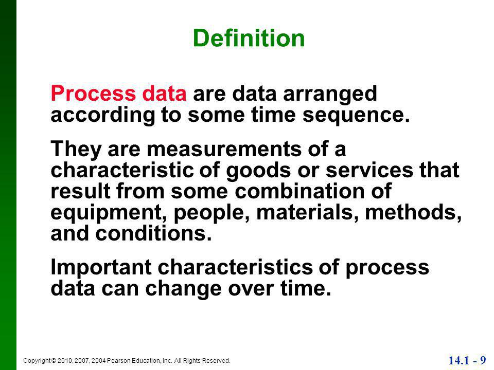 Definition Process data are data arranged according to some time sequence.