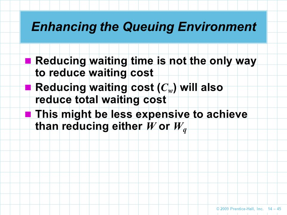 Enhancing the Queuing Environment