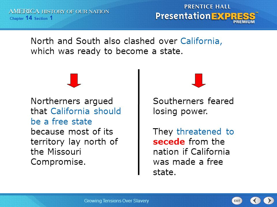 North and South also clashed over California, which was ready to become a state.