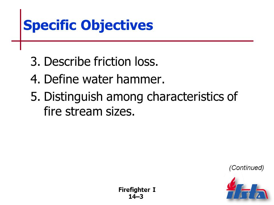 Specific Objectives 6. Discuss types of streams and nozzles.