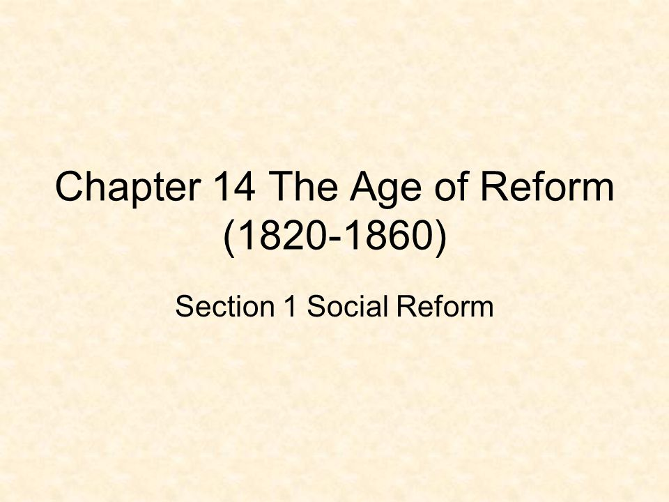Chapter 14 The Age of Reform (1820-1860)
