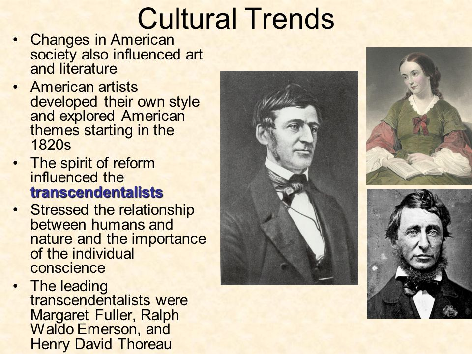 Cultural Trends Changes in American society also influenced art and literature.