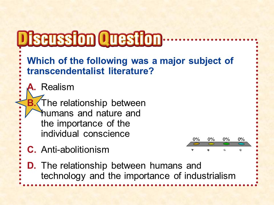 Section 1 Which of the following was a major subject of transcendentalist literature A. Realism.