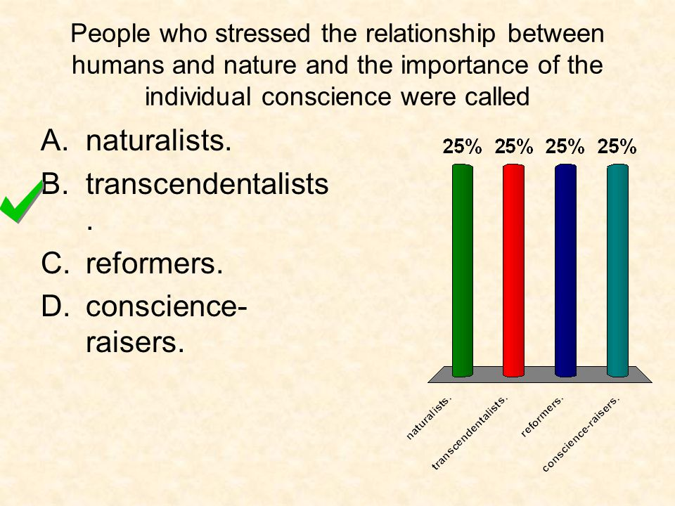 naturalists. transcendentalists. reformers. conscience-raisers.