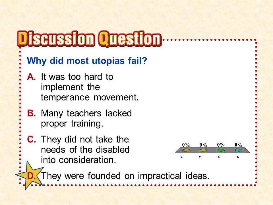 A B C D Why did most utopias fail