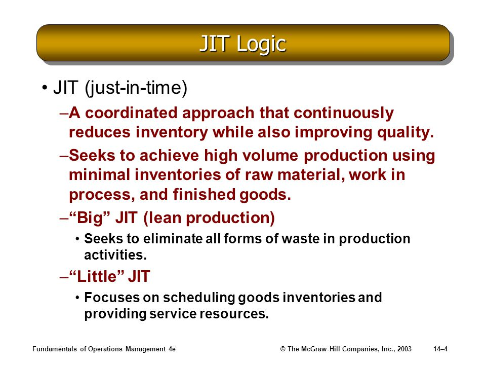 JIT Logic JIT (just-in-time)