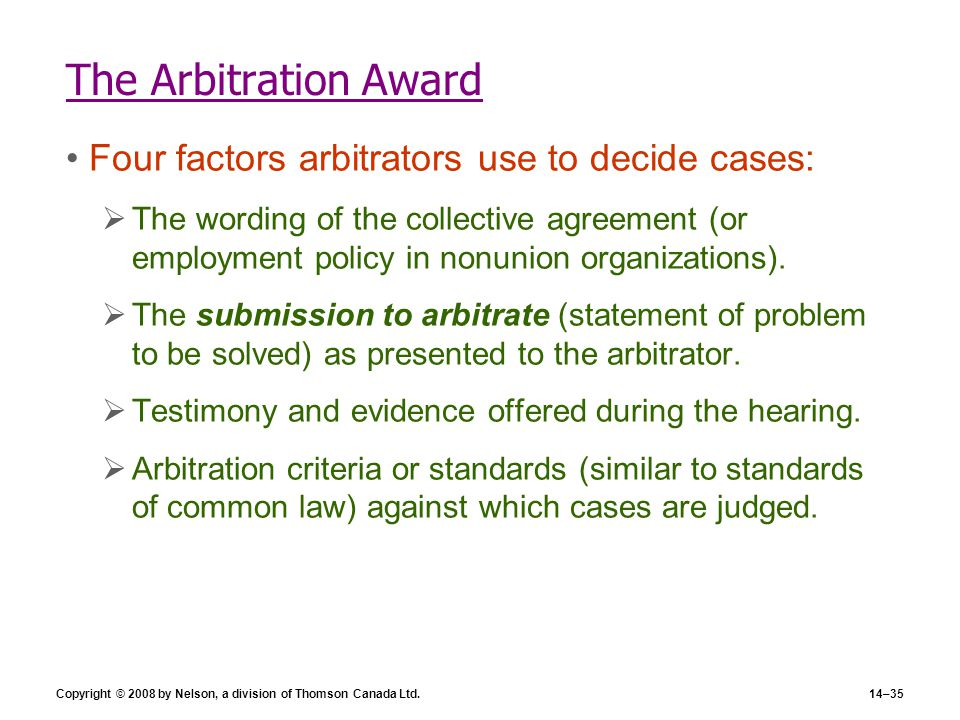The Arbitration Award Four factors arbitrators use to decide cases: