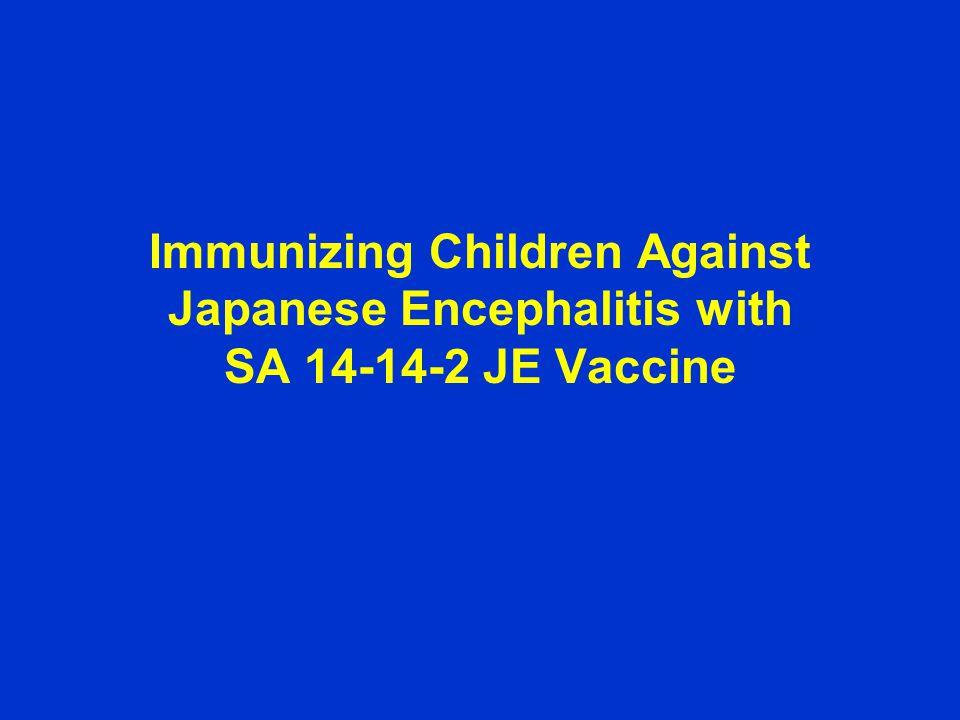 Immunizing Children Against Japanese Encephalitis with SA 14-14-2 JE Vaccine