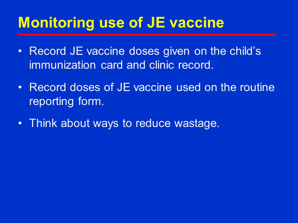 Monitoring use of JE vaccine