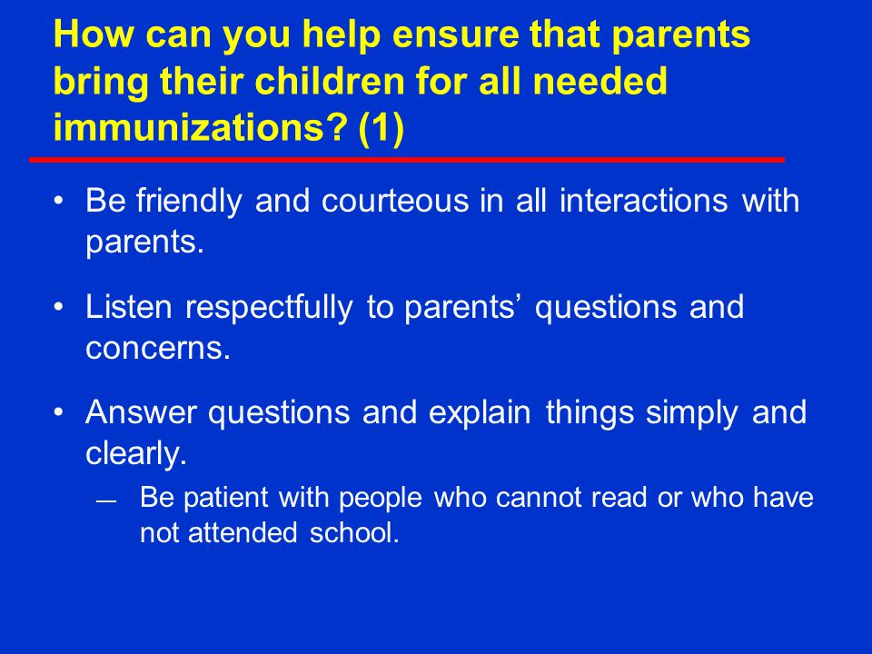 How can you help ensure that parents bring their children for all needed immunizations (1)