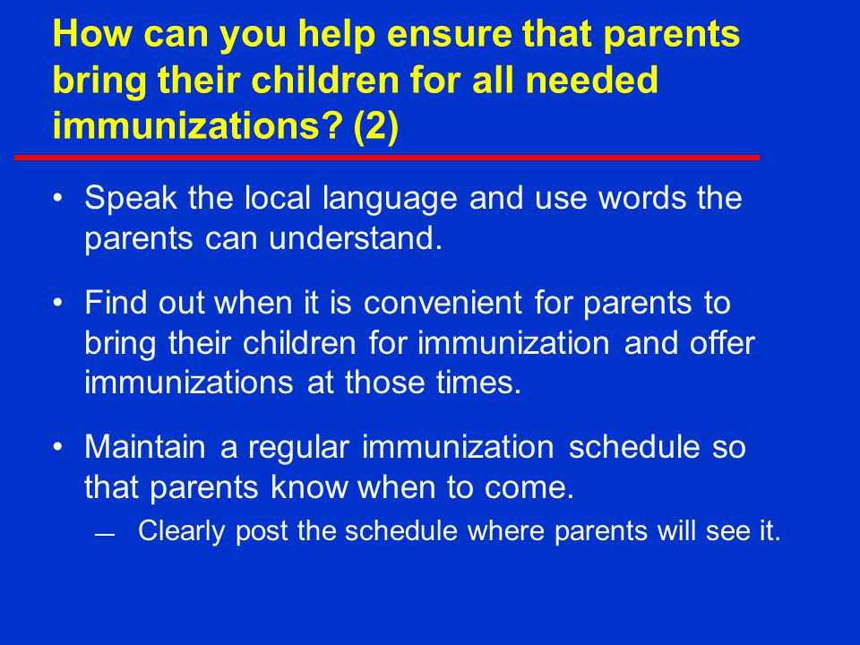 How can you help ensure that parents bring their children for all needed immunizations (2)