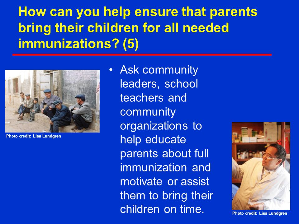 How can you help ensure that parents bring their children for all needed immunizations (5)