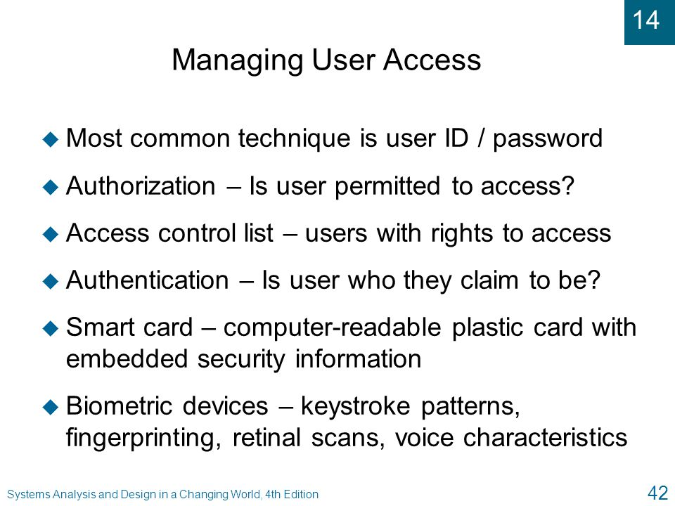 Managing User Access Most common technique is user ID / password