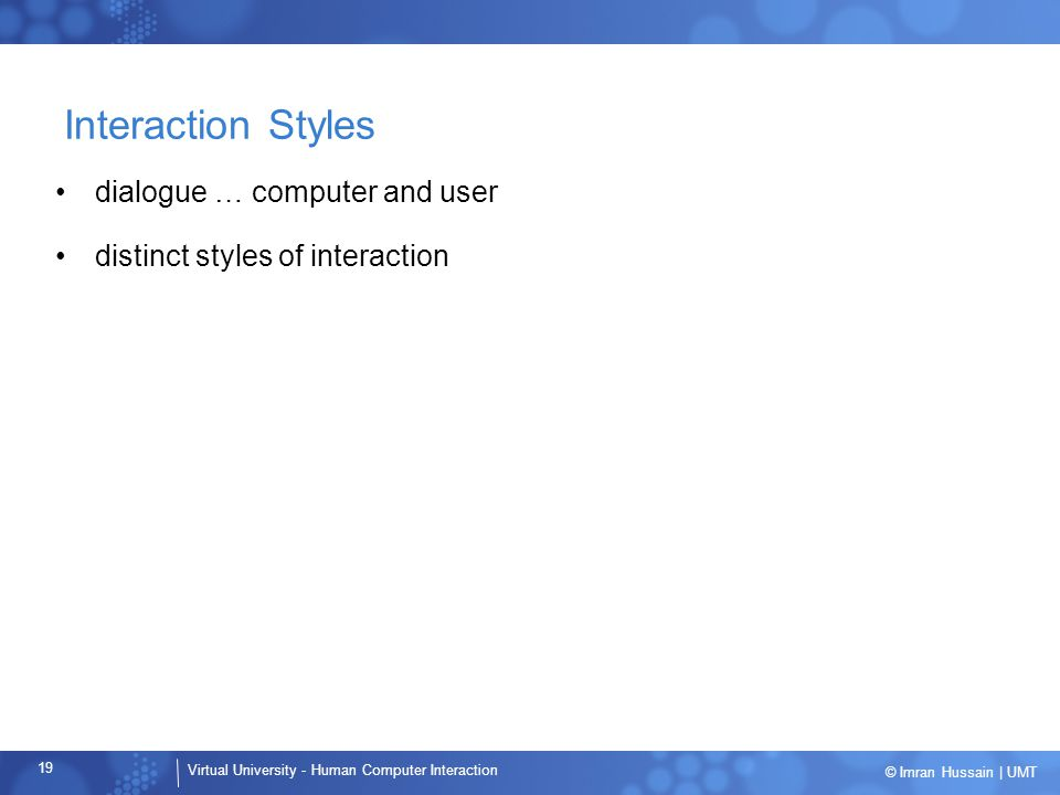 Interaction Styles dialogue … computer and user