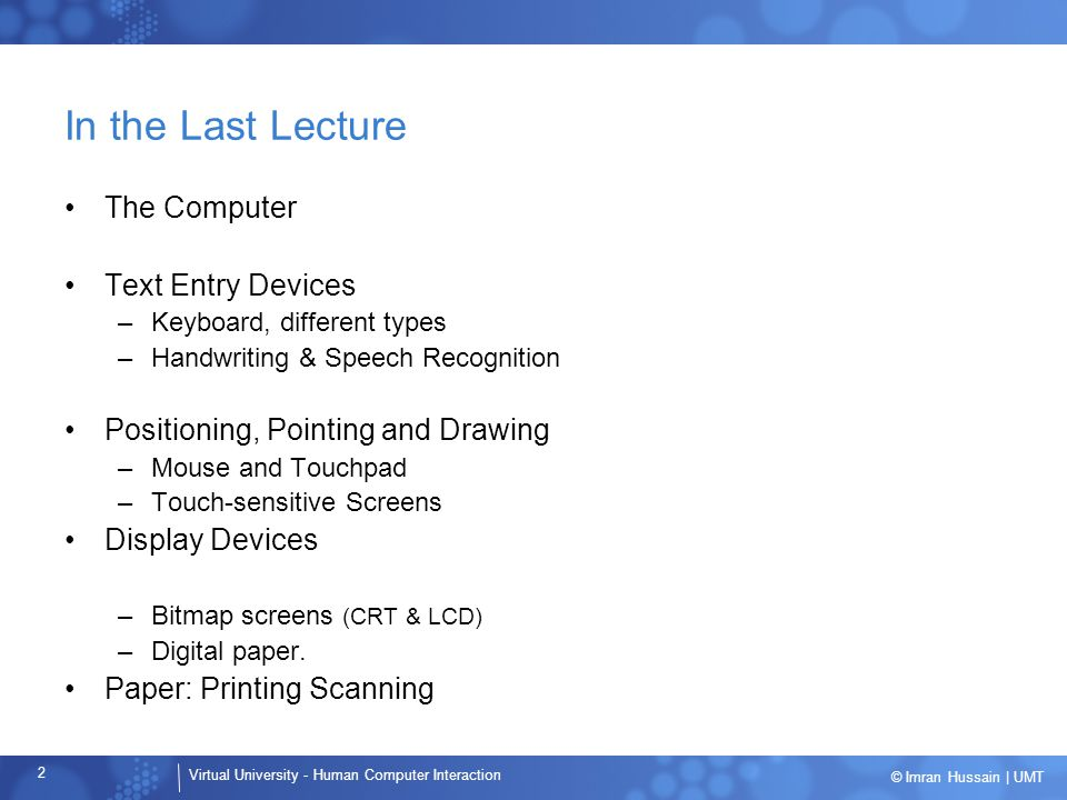 In the Last Lecture The Computer Text Entry Devices
