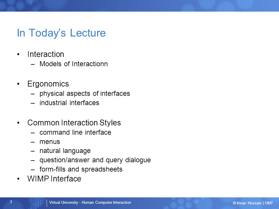 In Today's Lecture Interaction Ergonomics Common Interaction Styles
