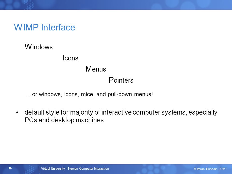 WIMP Interface Windows Icons Menus Pointers