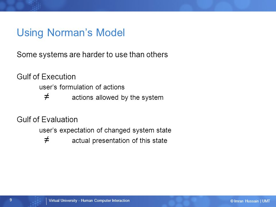 Using Norman's Model Some systems are harder to use than others