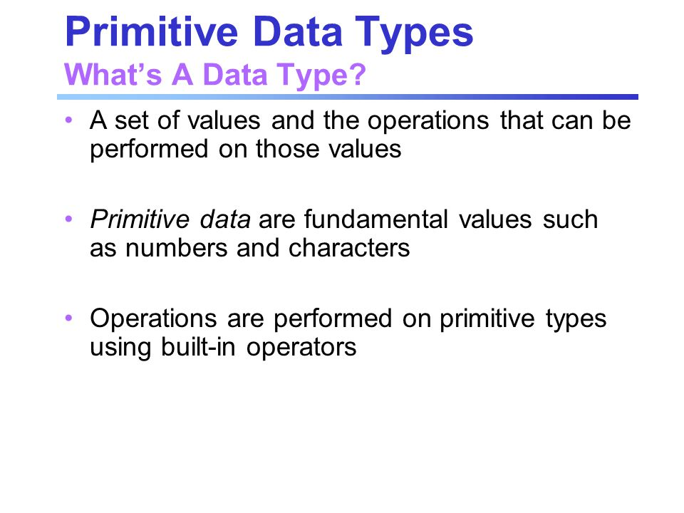 Primitive Data Types What's A Data Type