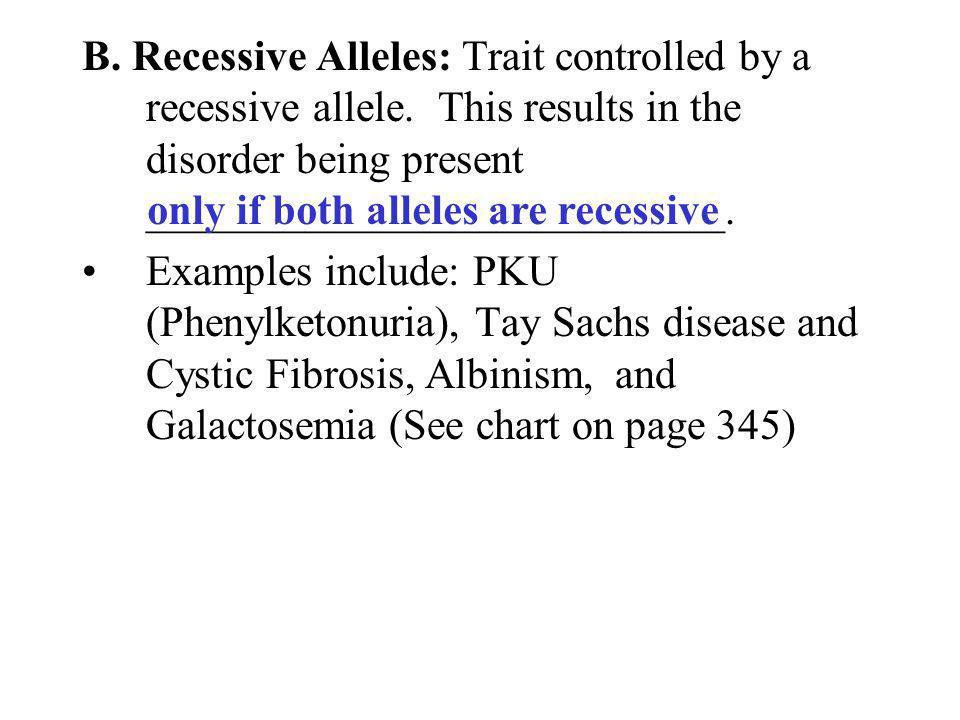 B. Recessive Alleles: Trait controlled by a recessive allele