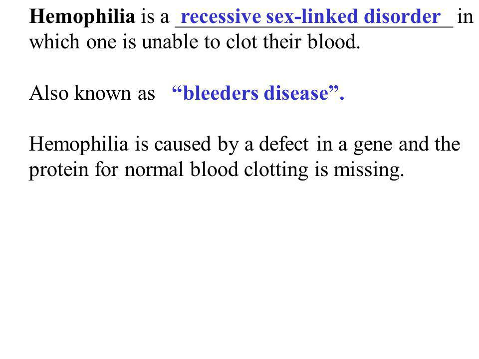 Hemophilia is a __________________________ in which one is unable to clot their blood.