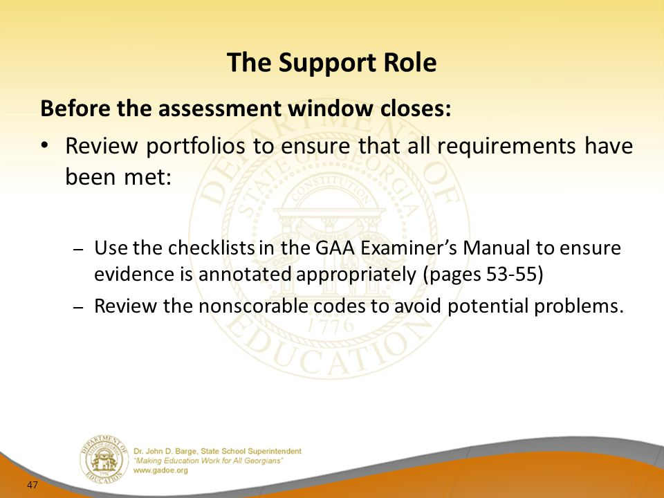 The Support Role Before the assessment window closes: