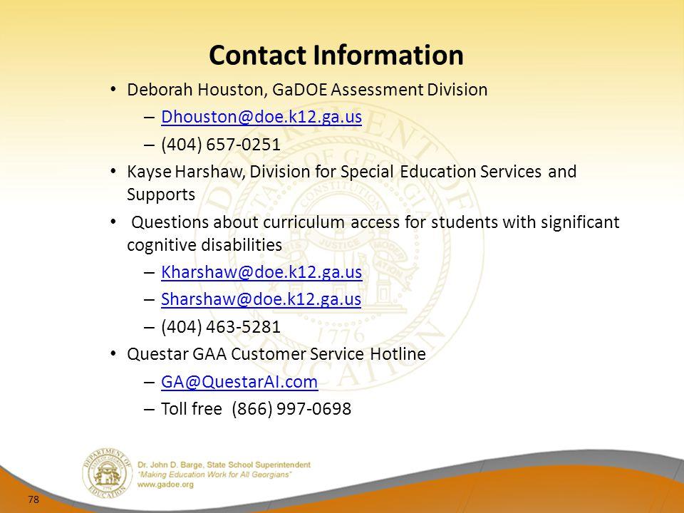 Contact Information Deborah Houston, GaDOE Assessment Division. Dhouston@doe.k12.ga.us. (404) 657-0251.
