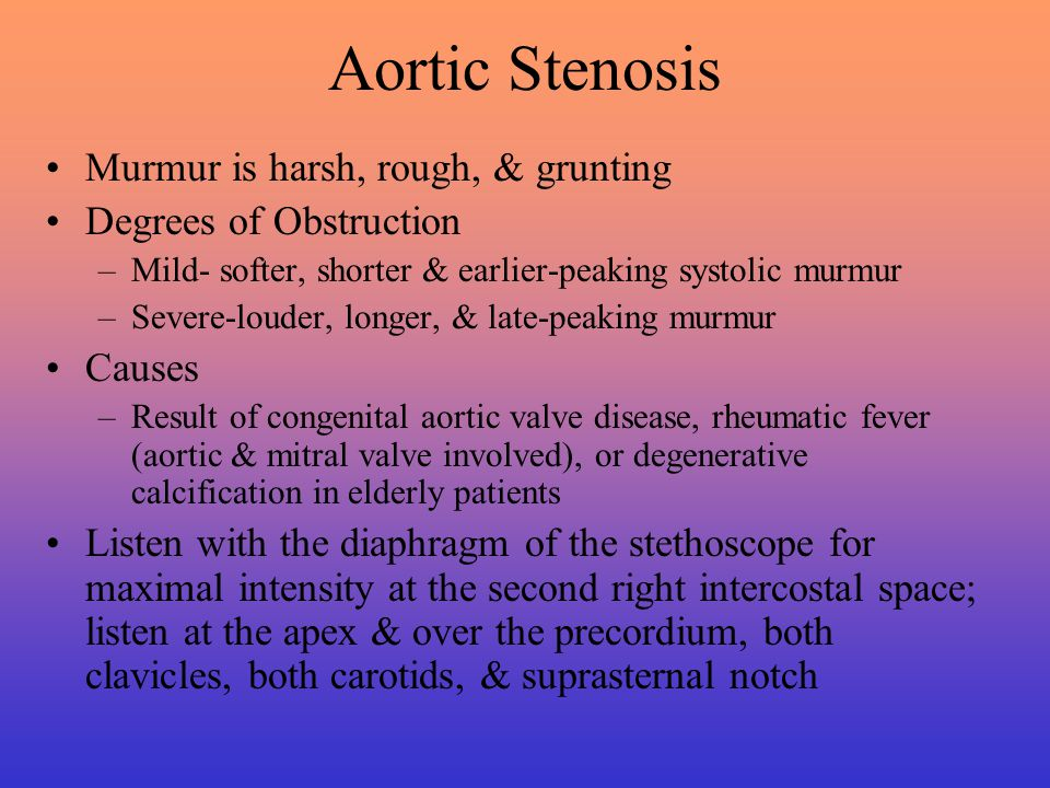 Aortic Stenosis Murmur is harsh, rough, & grunting