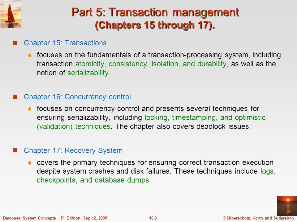 Part 5: Transaction management (Chapters 15 through 17).