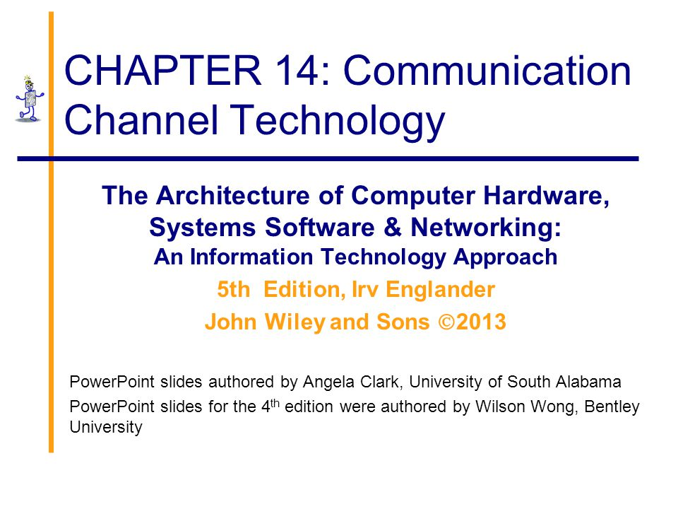 CHAPTER 14: Communication Channel Technology
