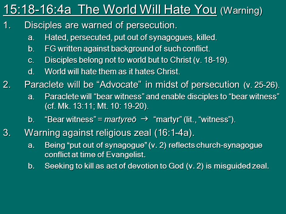 15:18-16:4a The World Will Hate You (Warning)