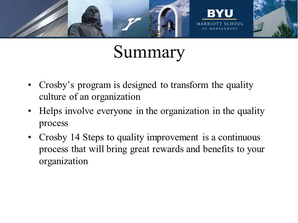 Summary Crosby's program is designed to transform the quality culture of an organization.