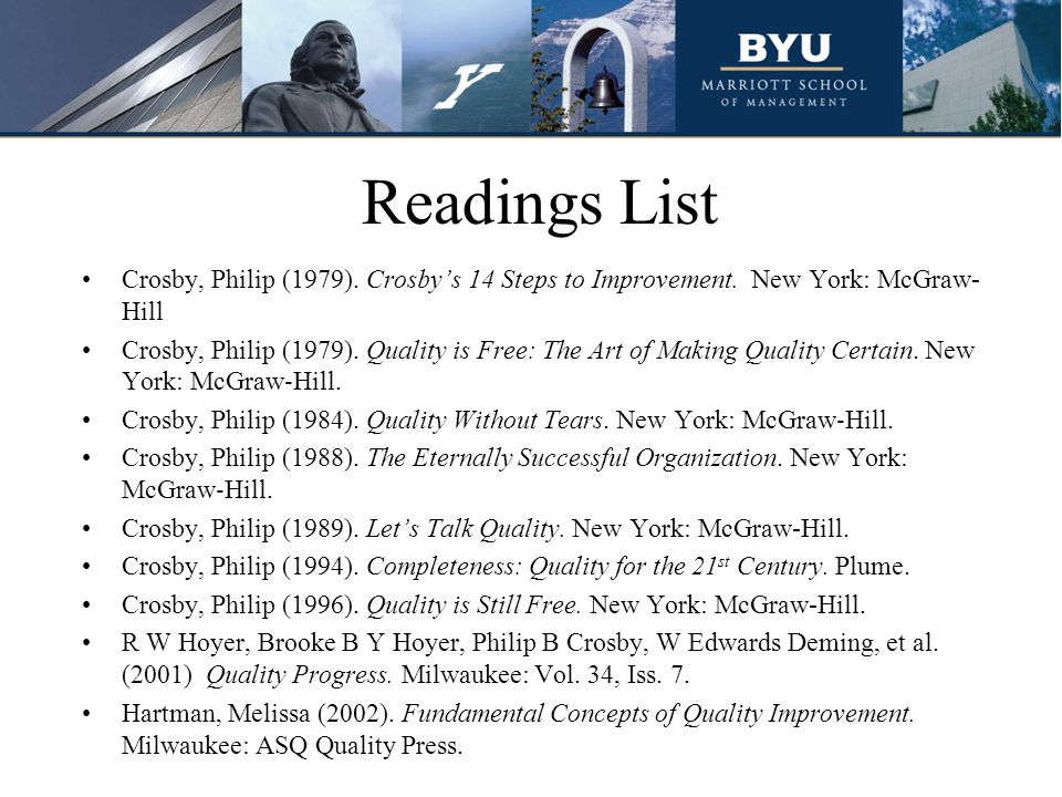 Readings List Crosby, Philip (1979). Crosby's 14 Steps to Improvement. New York: McGraw-Hill.