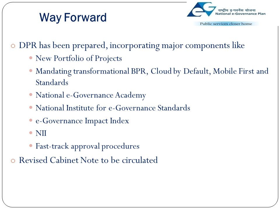Way Forward DPR has been prepared, incorporating major components like