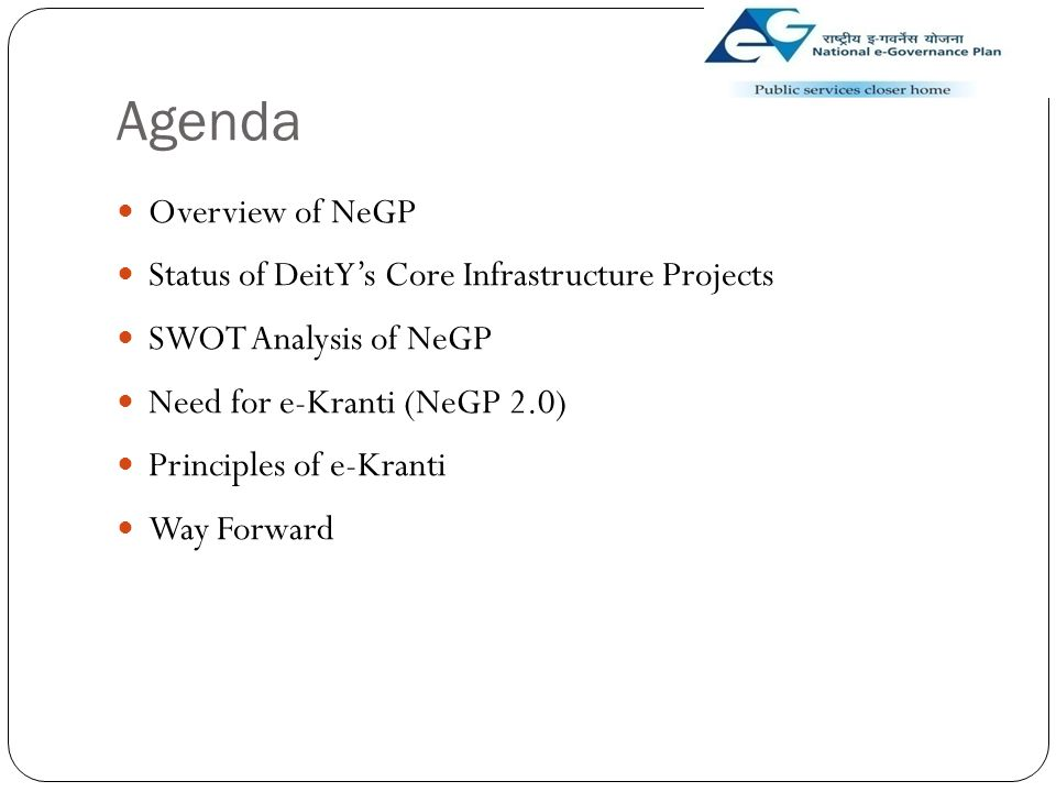 Agenda Overview of NeGP Status of DeitY's Core Infrastructure Projects