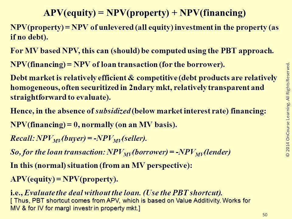 APV(equity) = NPV(property) + NPV(financing)