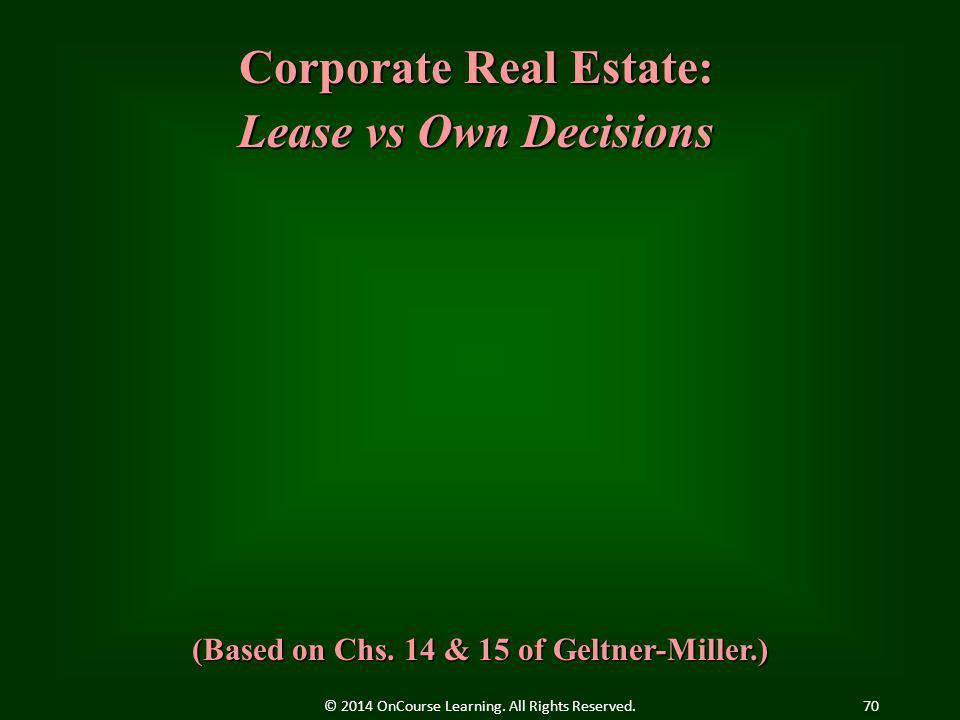 Corporate Real Estate: (Based on Chs. 14 & 15 of Geltner-Miller.)