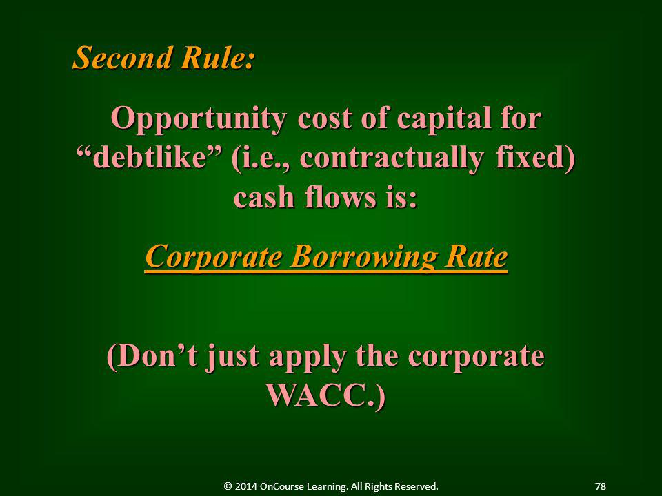 (Don't just apply the corporate WACC.) Corporate Borrowing Rate