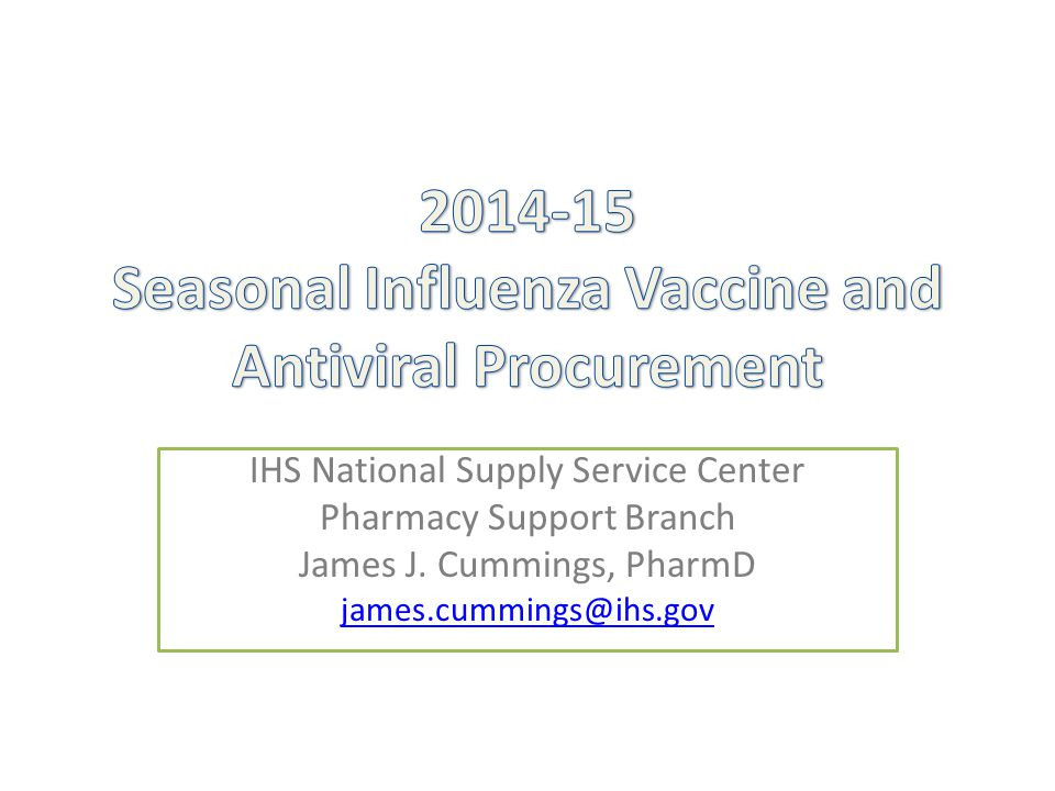 2014-15 Seasonal Influenza Vaccine and Antiviral Procurement
